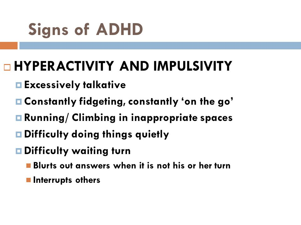ADHD- Practical suggestions for the classroom IMPULSIVITY (Interruptive Children)  Develop a secret language with the child to let the child know they are interrupting.