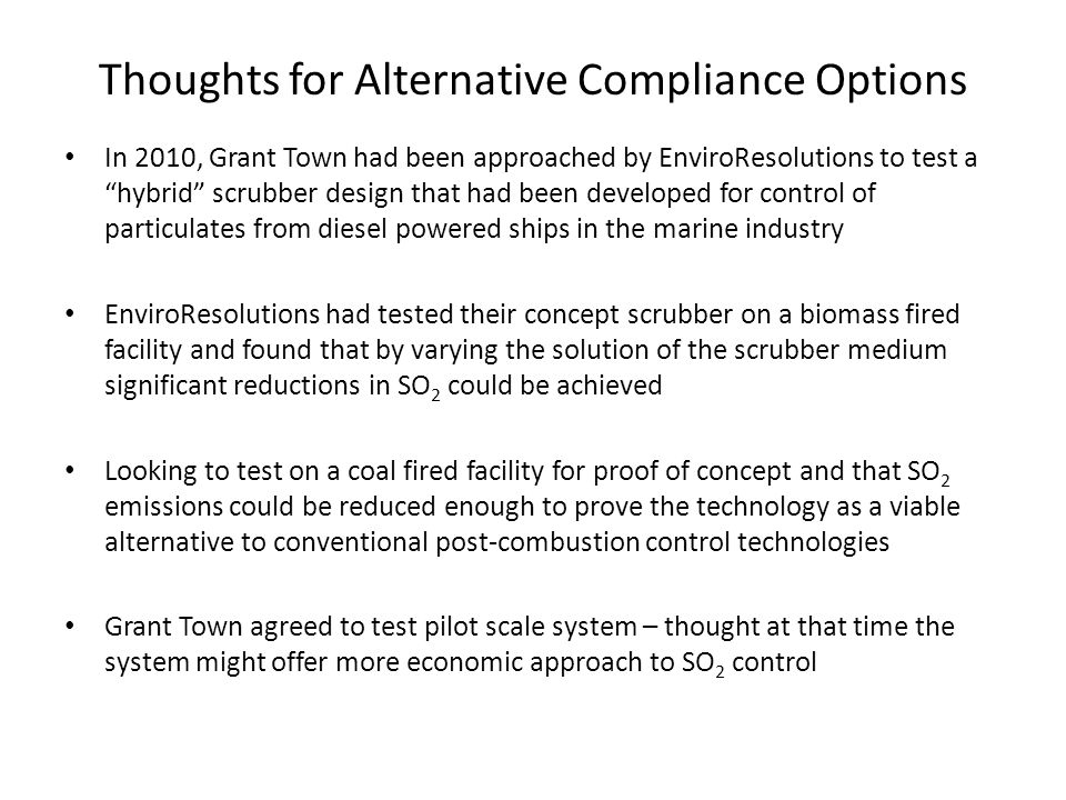 """Thoughts for Alternative Compliance Options In 2010, Grant Town had been approached by EnviroResolutions to test a """"hybrid"""" scrubber design that had b"""