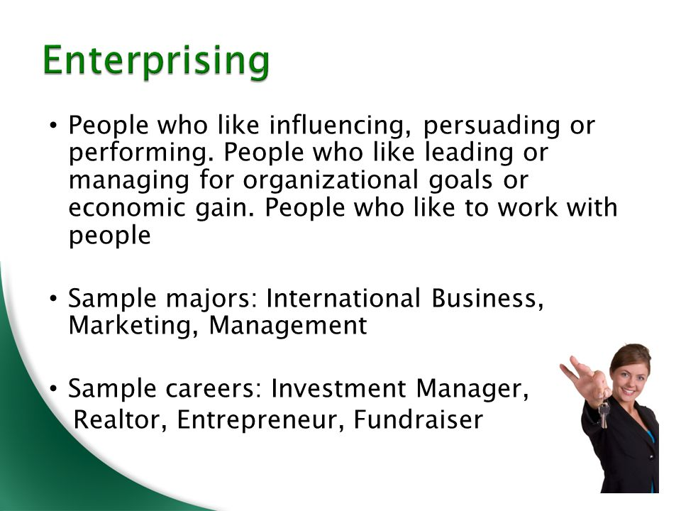 People who like influencing, persuading or performing.