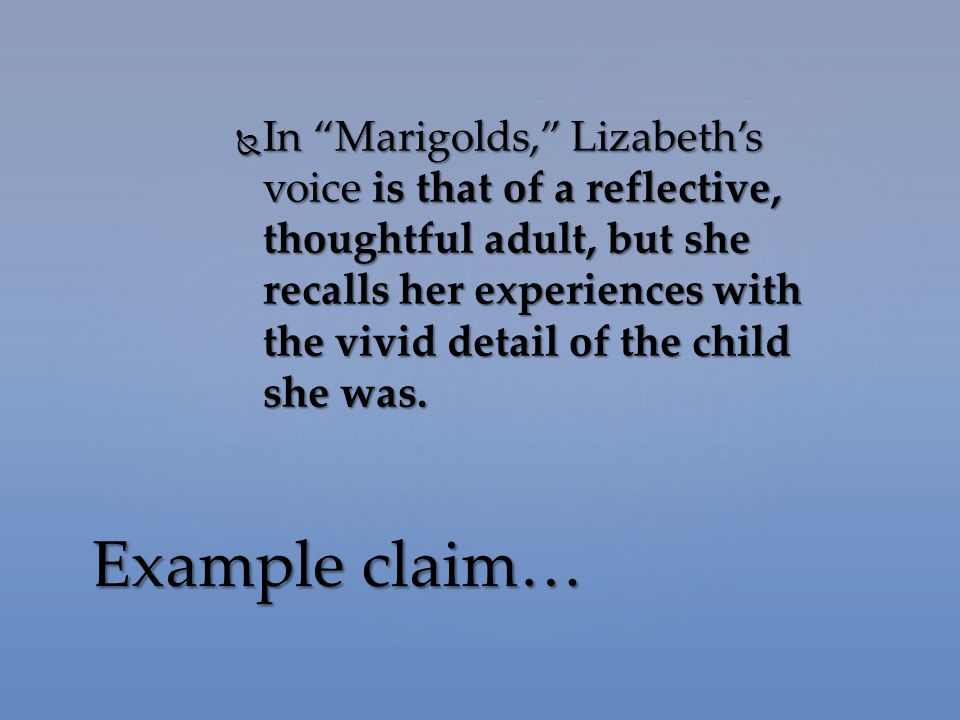" In ""Marigolds,"" Lizabeth's voice is that of a reflective, thoughtful adult, but she recalls her experiences with the vivid detail of the child she w"