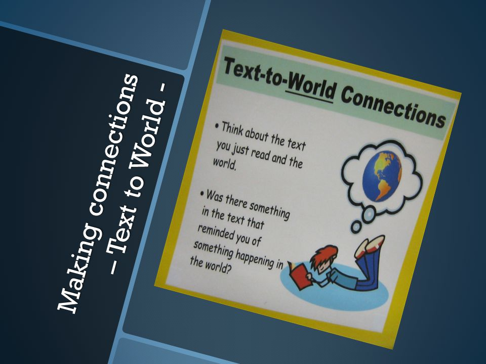 Making connections – Text to World -