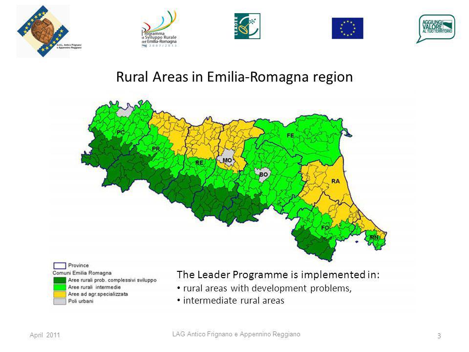 April 2011 LAG Antico Frignano e Appennino Reggiano 3 The Leader Programme is implemented in: rural areas with development problems, intermediate rural areas Rural Areas in Emilia-Romagna region
