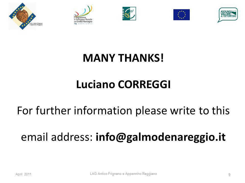 April 2011 LAG Antico Frignano e Appennino Reggiano 9 MANY THANKS.