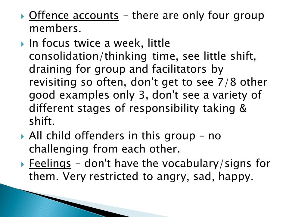  Offence accounts – there are only four group members.