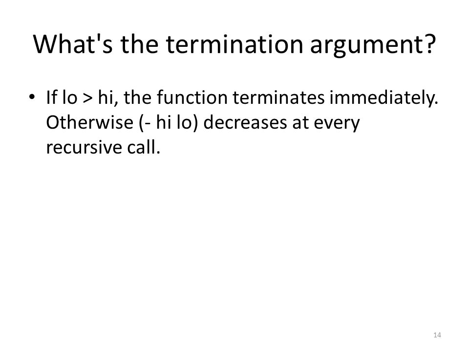 What s the termination argument. If lo > hi, the function terminates immediately.