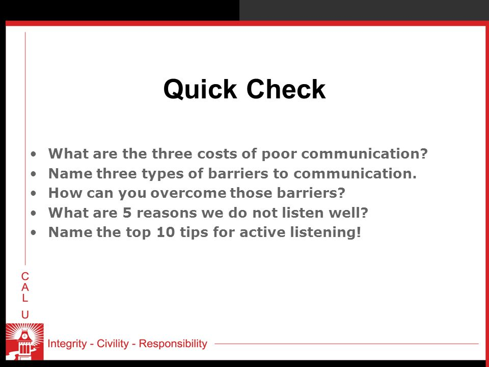 Quick Check What are the three costs of poor communication.