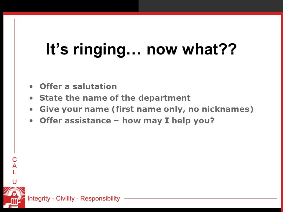 It's ringing… now what?.