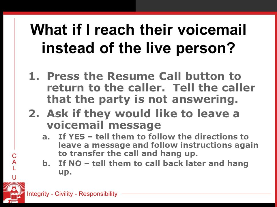 What if I reach their voicemail instead of the live person.
