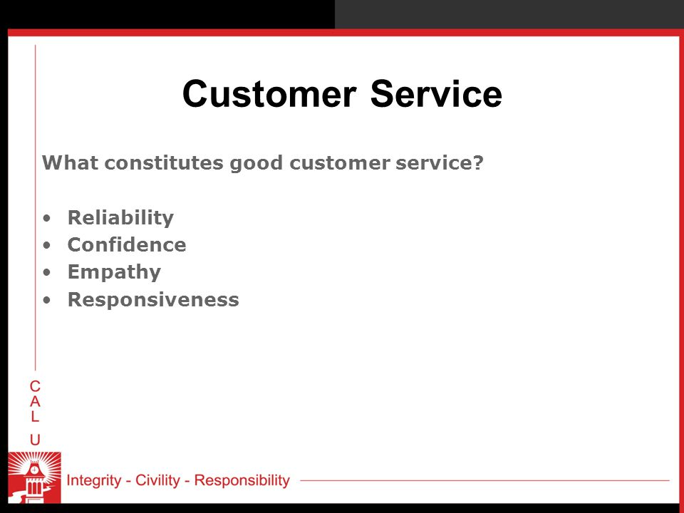 Customer Service What constitutes good customer service.