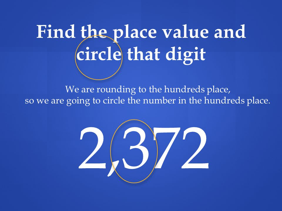 What did you get when you rounded 3,526 to the nearest TEN? 3,530 3,520 3,500 30