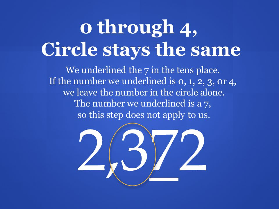 Move to the right, Underline get it We are going to look to the right of the number we have circled.