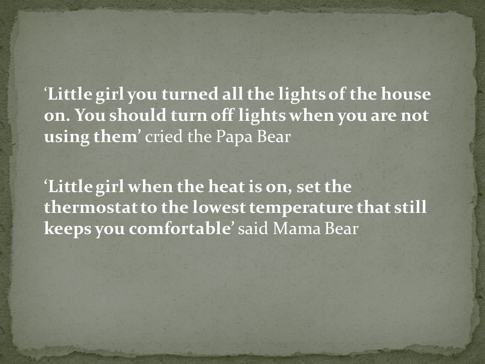 'Little girl you turned all the lights of the house on.