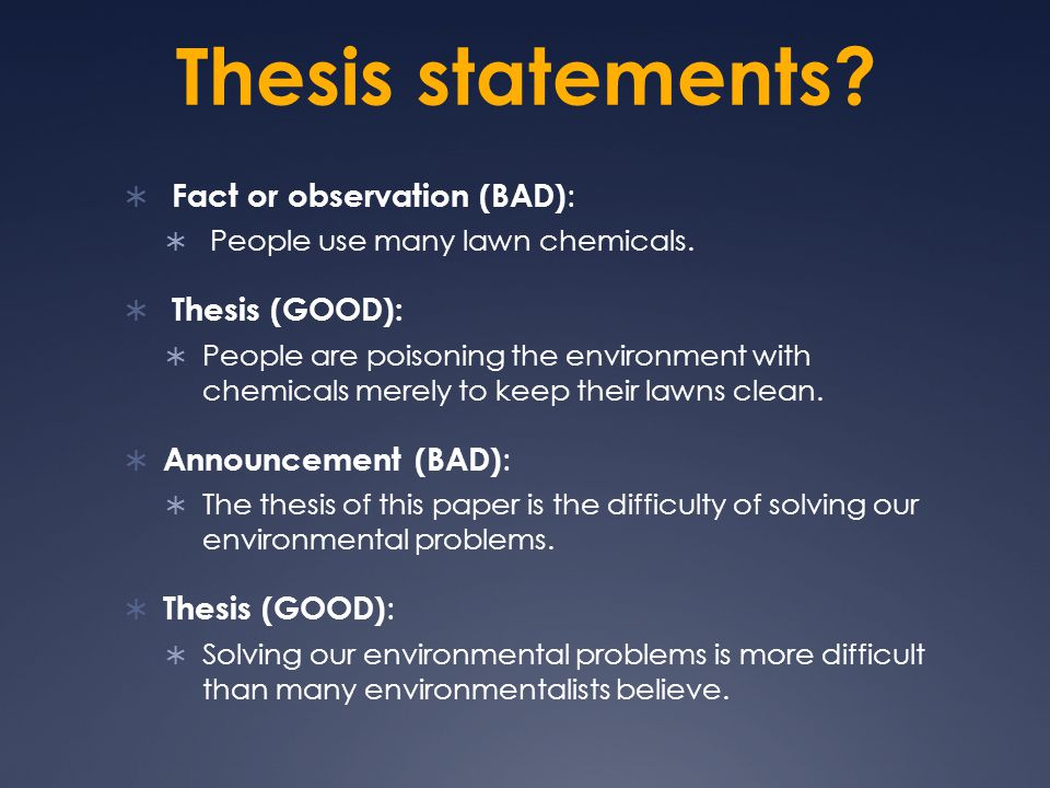 Thesis statements. Fact or observation (BAD) :  People use many lawn chemicals.