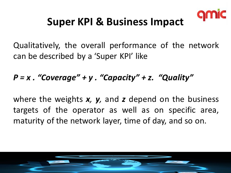 Super KPI & Business Impact Qualitatively, the overall performance of the network can be described by a 'Super KPI' like P = x.