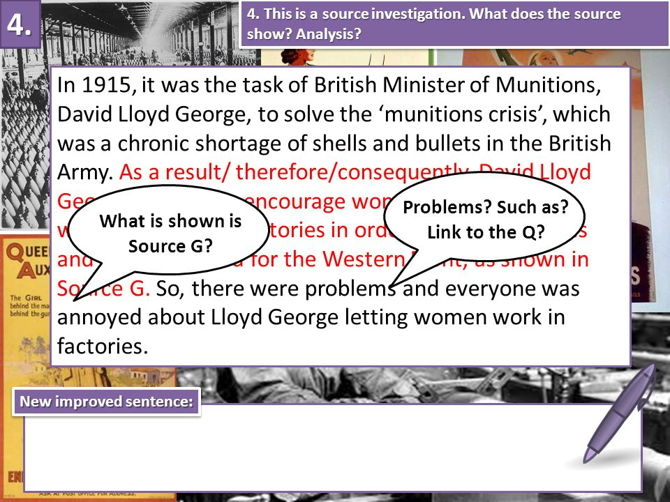 In 1915, it was the task of British Minister of Munitions, David Lloyd George, to solve the 'munitions crisis', which was a chronic shortage of shells and bullets in the British Army.