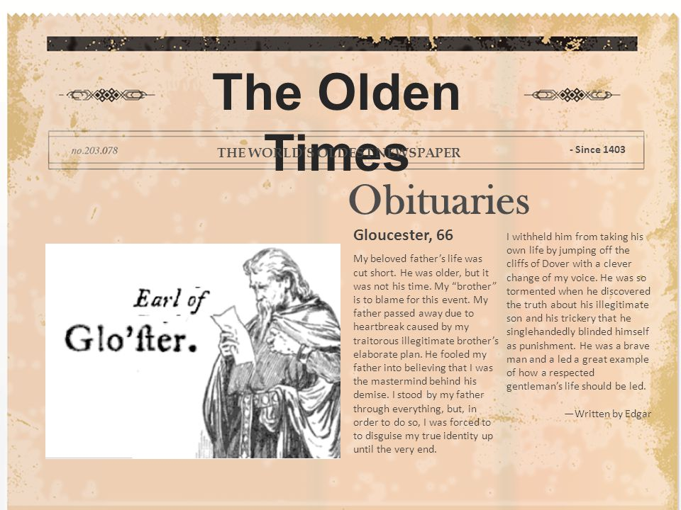 Obituaries Cordelia, 26 Filial daughter Cordelia, best known for her refusal to profess her love to King Lear in return for 1/3 of the land has passed on the date of April 23 rd, 1603.