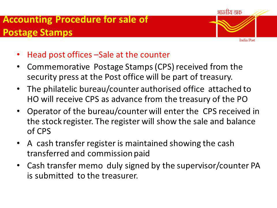 Accounting Procedure for sale of Postage Stamps The figures of sale of CPS/commission paid is entered in HO summary, SO summary, TCB and HO cash book.