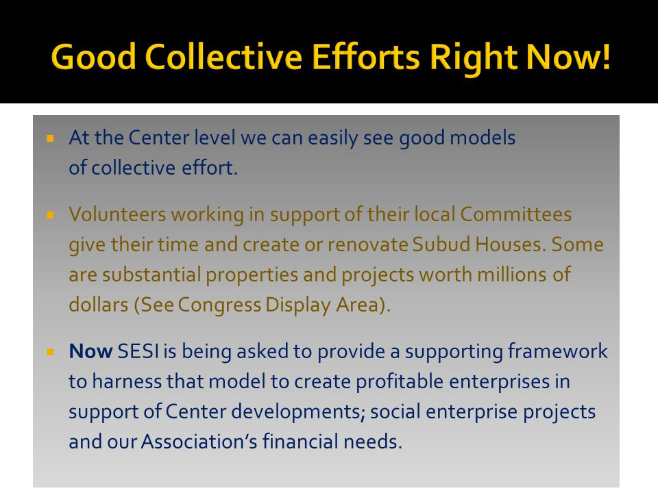  At the Center level we can easily see good models of collective effort.