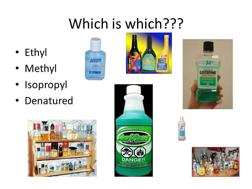 Which is which??? Ethyl Methyl Isopropyl Denatured
