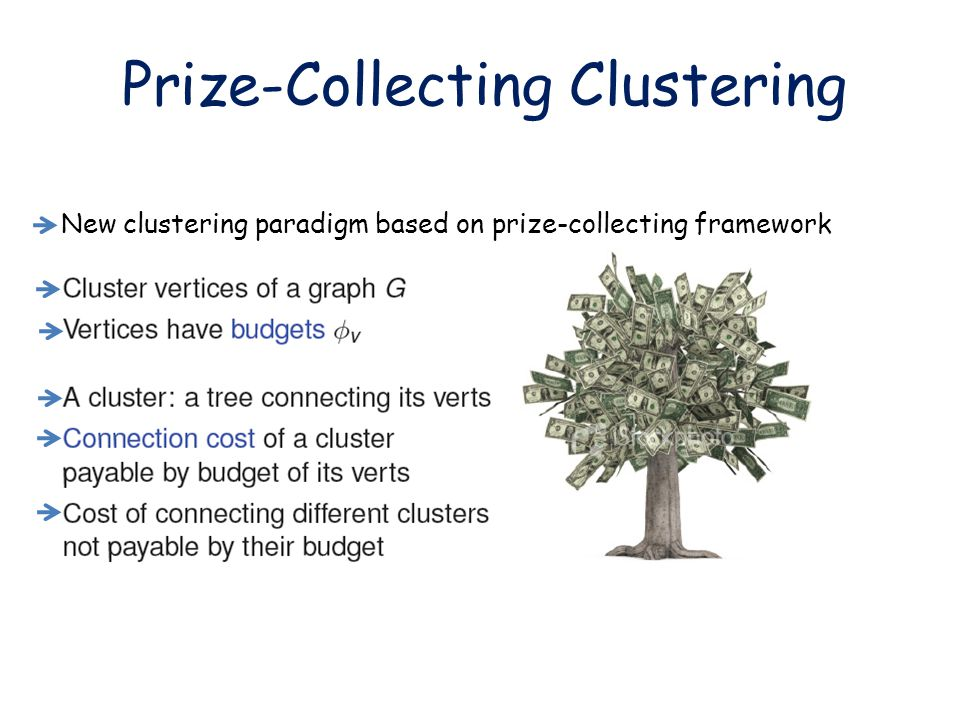 Prize-Collecting Clustering New clustering paradigm based on prize-collecting framework