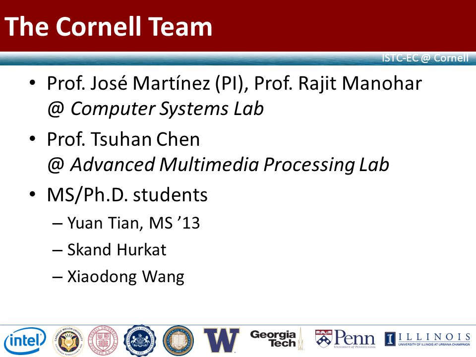 ISTC-EC @ Cornell The Cornell Team Prof. José Martínez (PI), Prof.