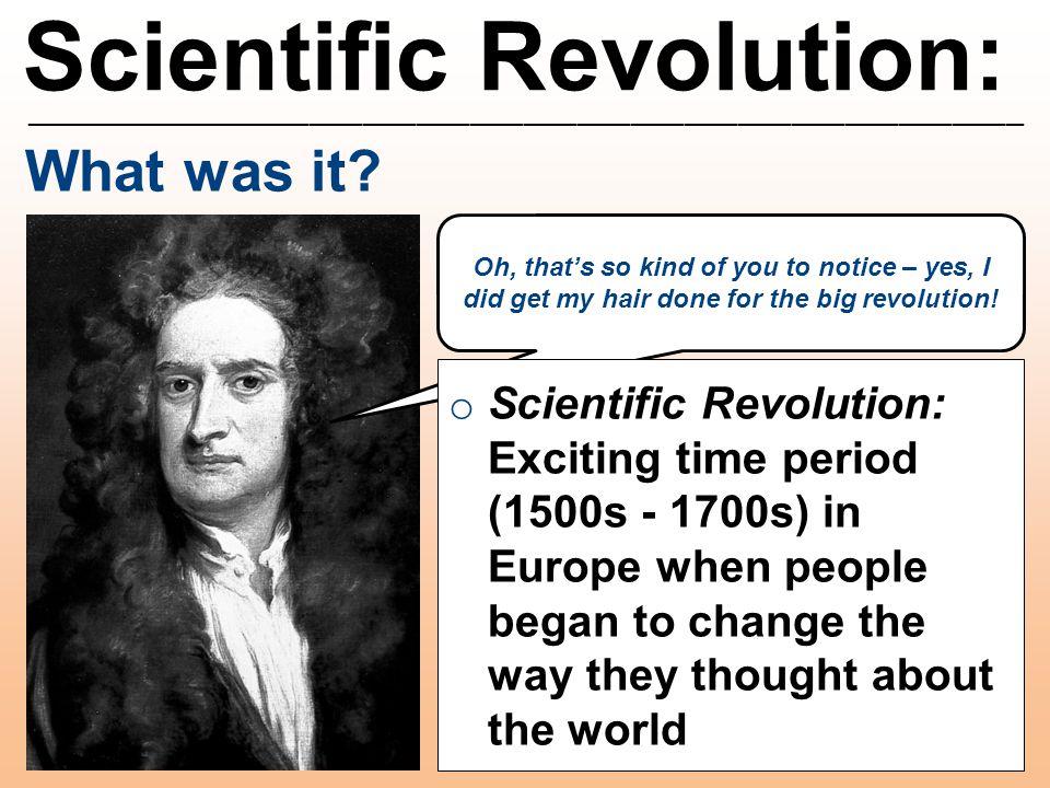 Scientific Revolution: ________________________________________________________ Francis Bacon What did I contribute.