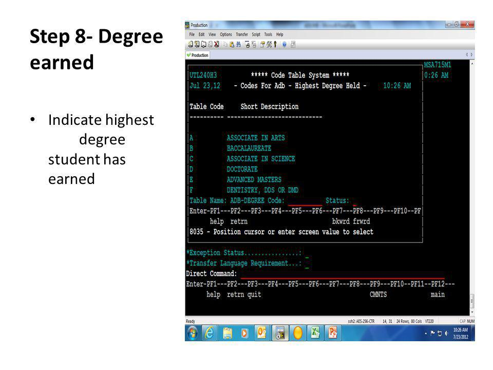 Step 8- Degree earned Indicate highest degree student has earned