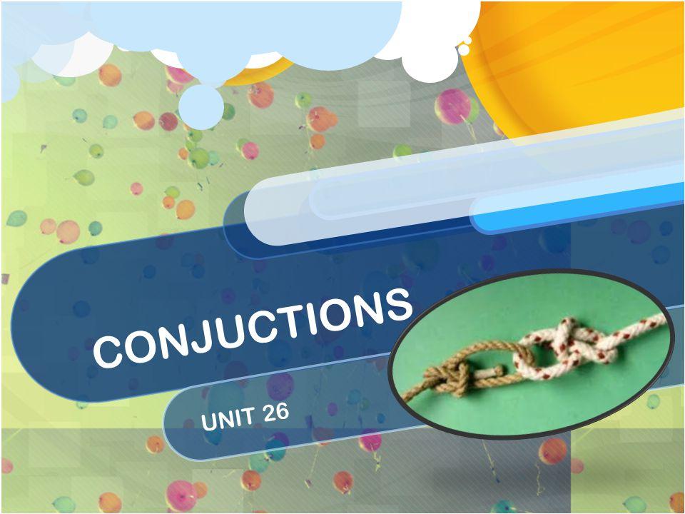 CONJUCTIONS UNIT 26