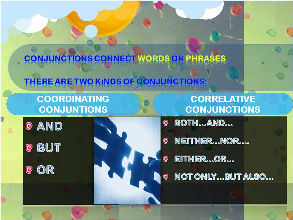 COORDINATING CONJUNTIONS CORRELATIVE CONJUNCTIONS