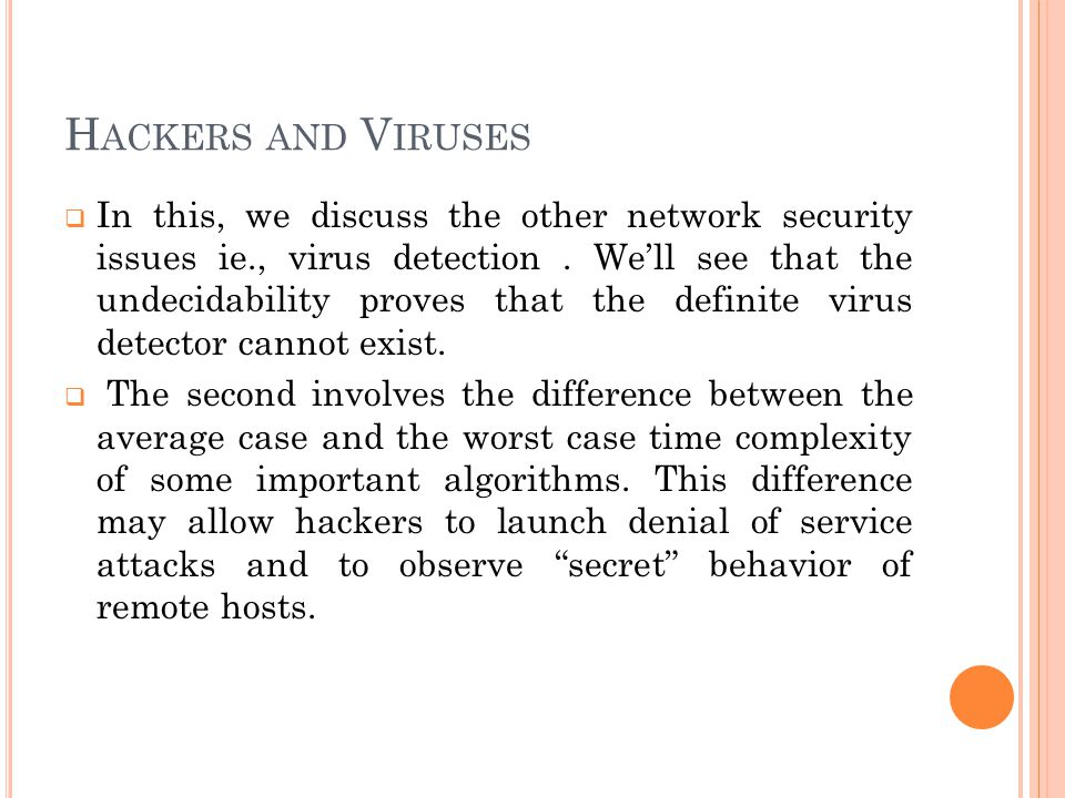 H ACKERS AND V IRUSES  In this, we discuss the other network security issues ie., virus detection.