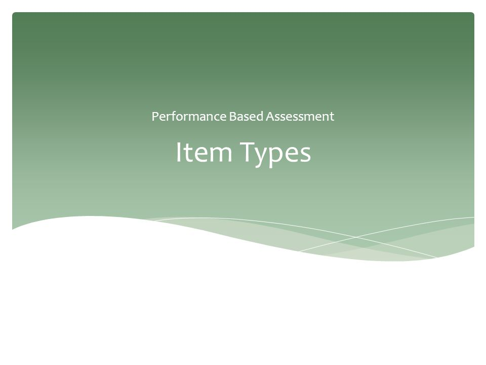 Item Types Performance Based Assessment