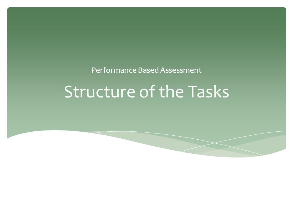 Structure of the Tasks Performance Based Assessment
