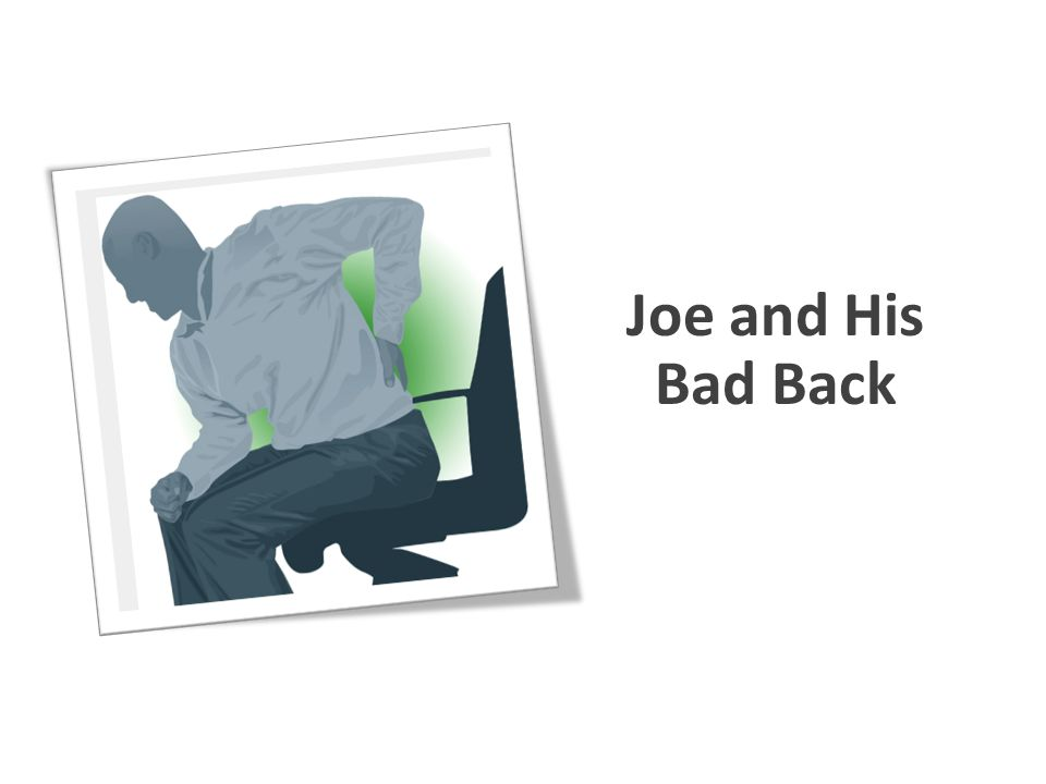 Joe and His Bad Back