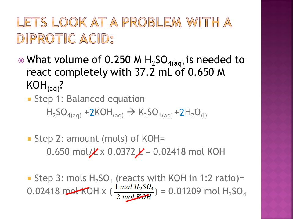  What volume of 0.250 M H 2 SO 4(aq) is needed to react completely with 37.2 mL of 0.650 M KOH (aq) .