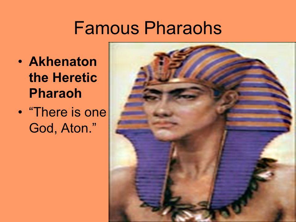 "Famous Pharaohs Akhenaton the Heretic Pharaoh ""There is one God, Aton."""