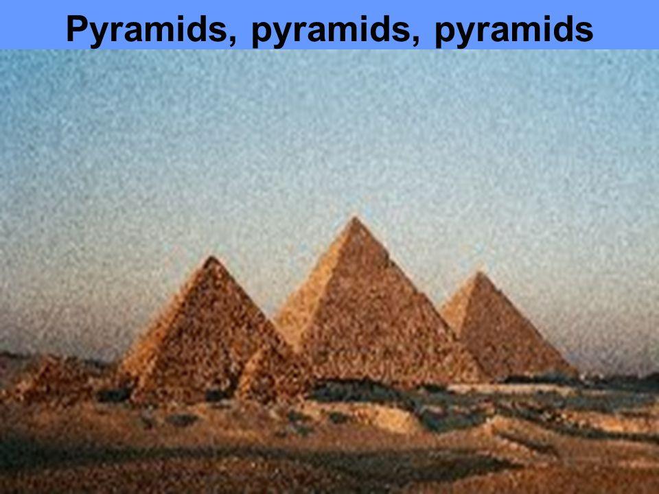Pyramids, pyramids, pyramids