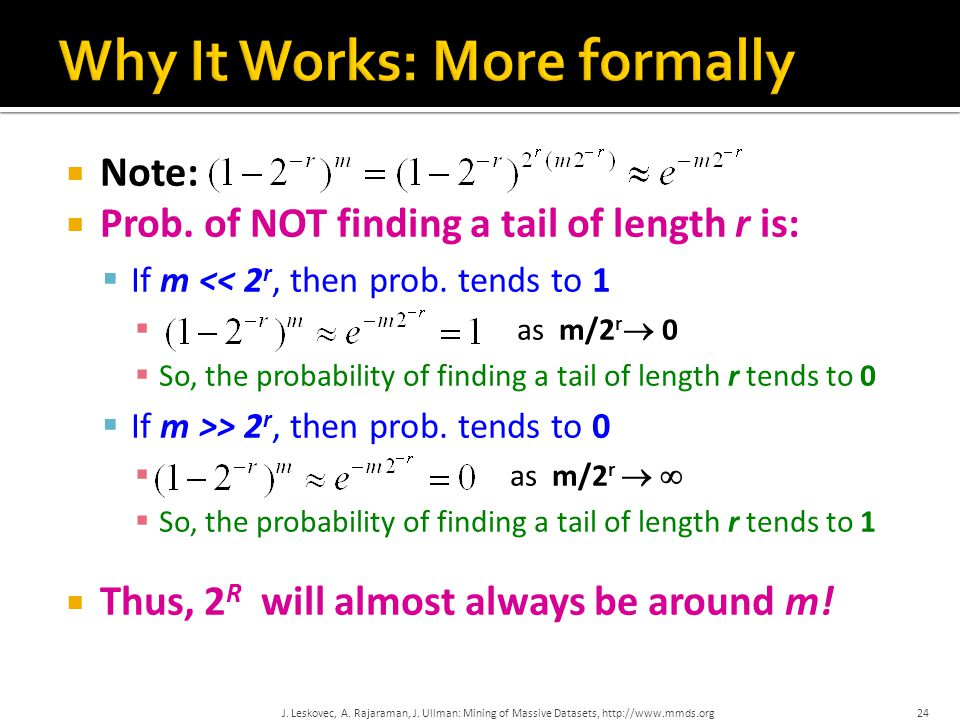  Note:  Prob. of NOT finding a tail of length r is:  If m << 2 r, then prob.