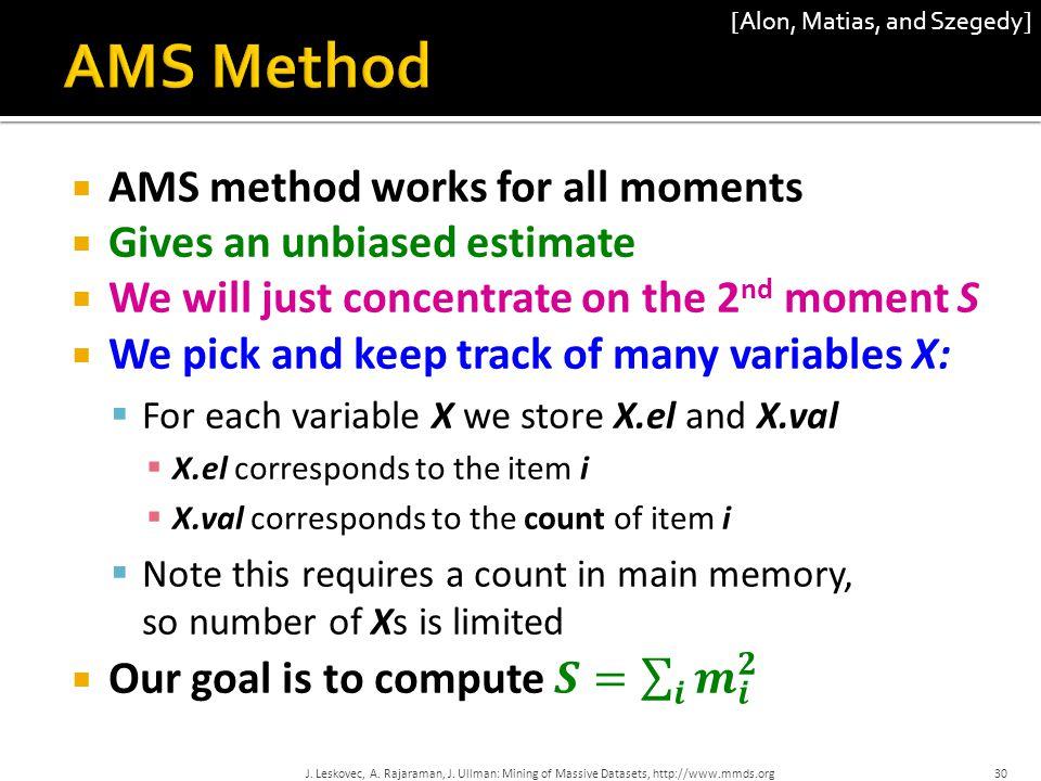 J. Leskovec, A. Rajaraman, J. Ullman: Mining of Massive Datasets, http://www.mmds.org 30 [Alon, Matias, and Szegedy]