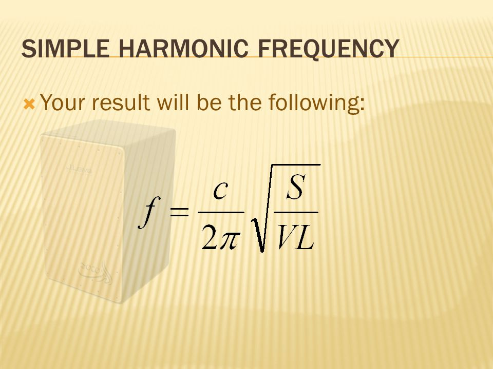 SIMPLE HARMONIC FREQUENCY  Your result will be the following: