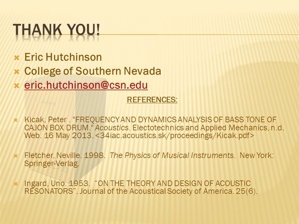  Eric Hutchinson  College of Southern Nevada  eric.hutchinson@csn.edu eric.hutchinson@csn.edu REFERENCES:  Kicak, Peter.