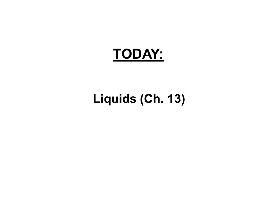 Ch 13 (Liquids) First, concept of density (in Ch 12, everything else of which we are skipping) Density = mass volume Density measures how squished up the matter is, not how heavy it is Eg.