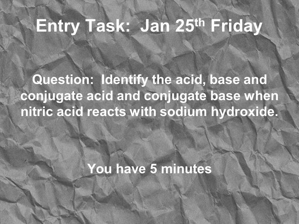 Agenda: Discuss Acid Base properties & pH ws. HW: Ch. 16 sec. 5-7 reading notes