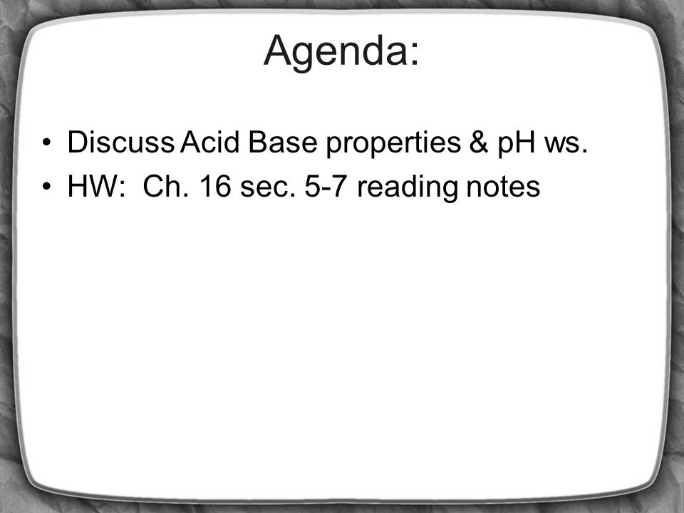 Exercise Questions 16.11 Label each of the following as being a strong acid, weak acid or a species with negligible acidity AND provide its conjugate base HNO 2 ________________________________ H 2 SO 4 _______________________________ HPO 4 2- ______________________________ CH 4 _________________________________ CH 3 NH 3 + _____________________________ Weak Acid Weak acid Strong Acid negligible Weak acid NO 2 +1 HSO 4 +1 PO 4 +3 CH 3 +1 CH 3 NH 2 +2