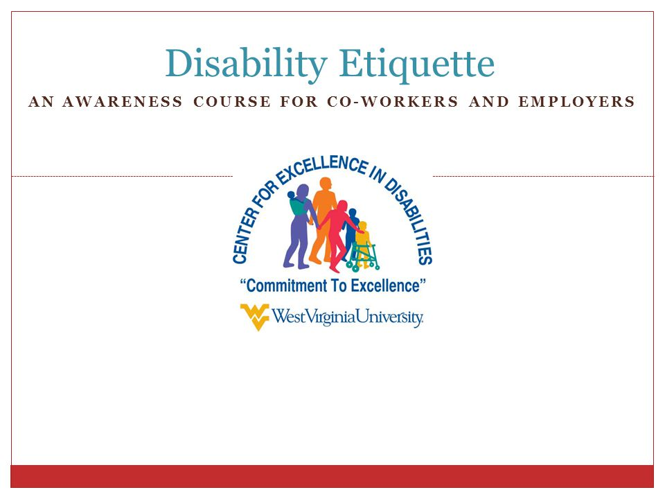 AN AWARENESS COURSE FOR CO-WORKERS AND EMPLOYERS Disability Etiquette