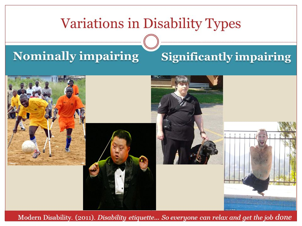 Nominally impairing Significantly impairing Variations in Disability Types Modern Disability.
