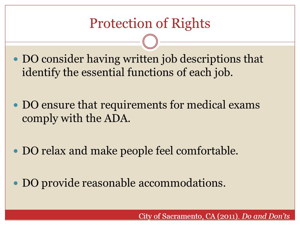 Protection of Rights DO consider having written job descriptions that identify the essential functions of each job.
