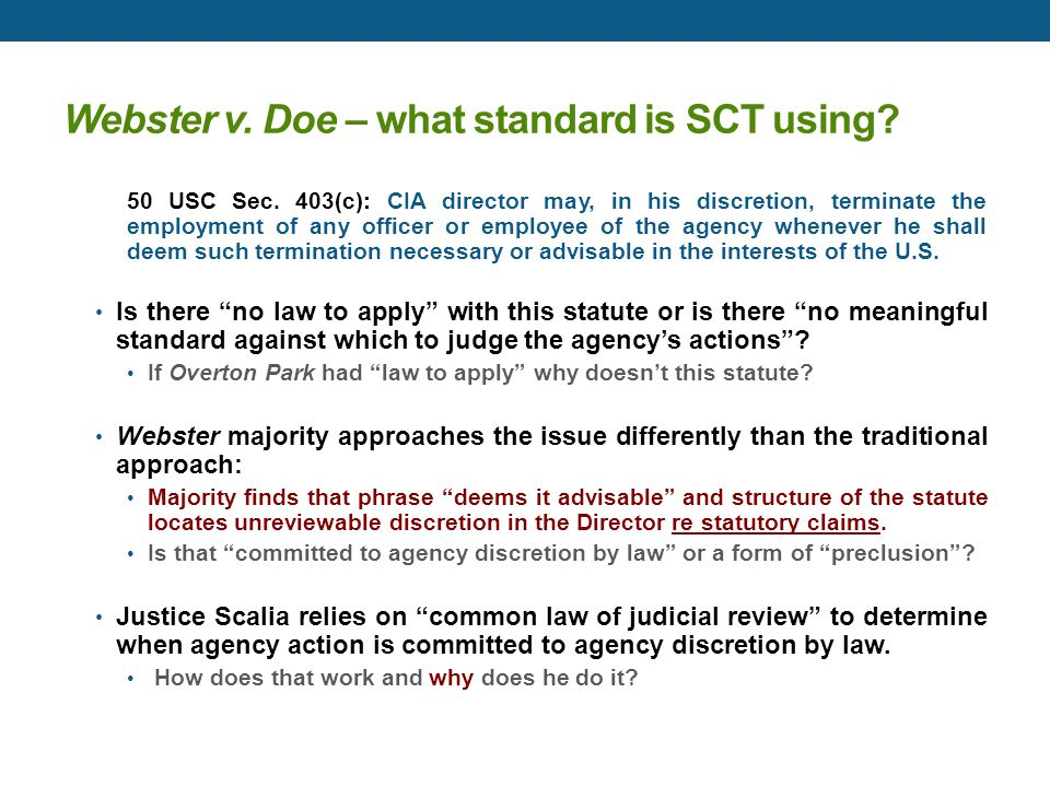 Webster v. Doe – what standard is SCT using? 50 USC Sec. 403(c): CIA director may, in his discretion, terminate the employment of any officer or emplo