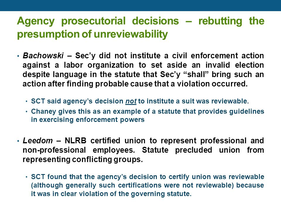 Agency prosecutorial decisions – rebutting the presumption of unreviewability Bachowski – Sec'y did not institute a civil enforcement action against a