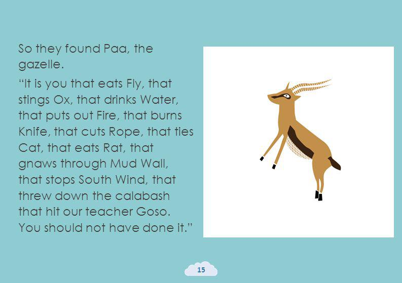 So they found Paa, the gazelle.