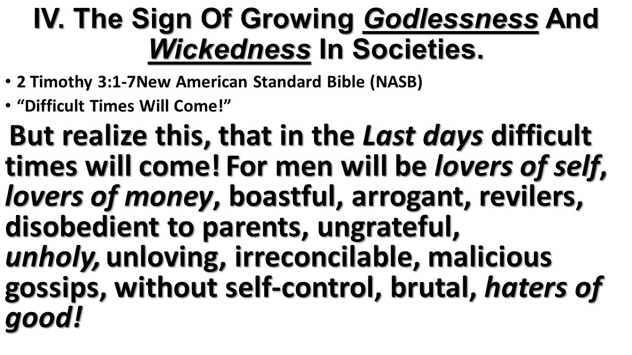 IV. The Sign Of Growing Godlessness And Wickedness In Societies.